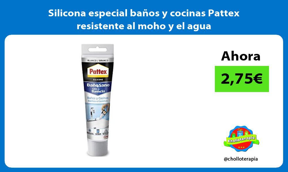 Silicona especial baños y cocinas Pattex resistente al moho y el agua