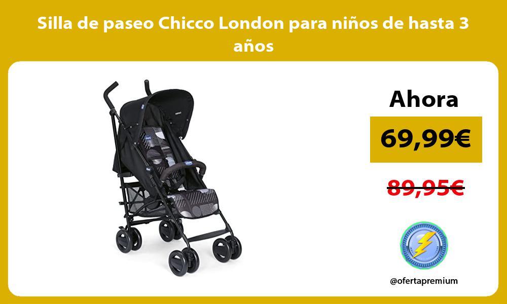Silla de paseo Chicco London para niños de hasta 3 años