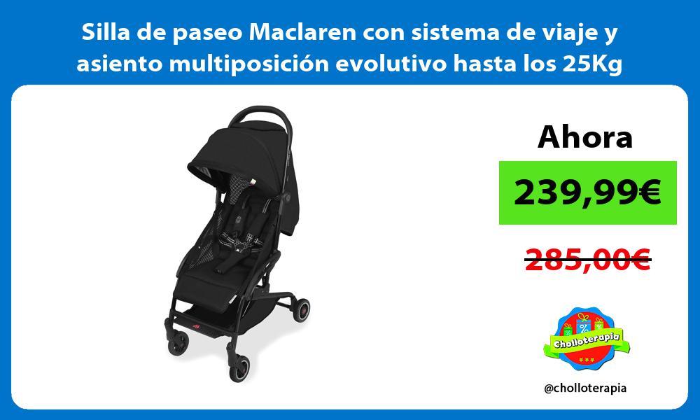 Silla de paseo Maclaren con sistema de viaje y asiento multiposición evolutivo hasta los 25Kg