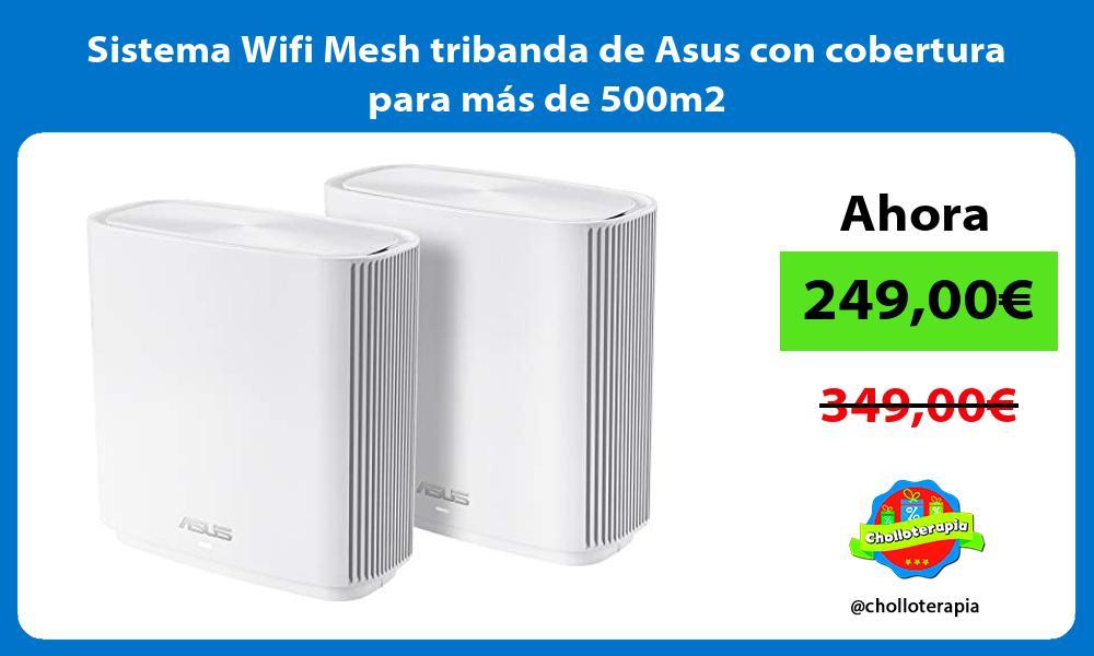 Sistema Wifi Mesh tribanda de Asus con cobertura para más de 500m2