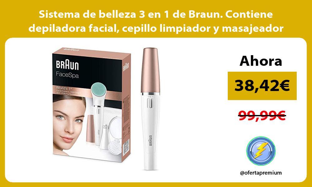 Sistema de belleza 3 en 1 de Braun Contiene depiladora facial cepillo limpiador y masajeador