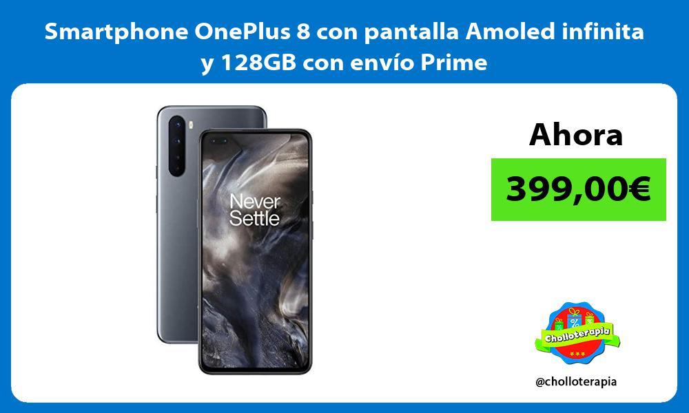 Smartphone OnePlus 8 con pantalla Amoled infinita y 128GB con envío Prime