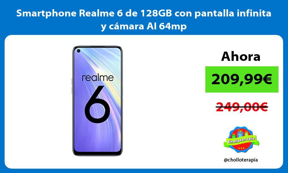 Smartphone Realme 6 de 128GB con pantalla infinita y cámara AI 64mp