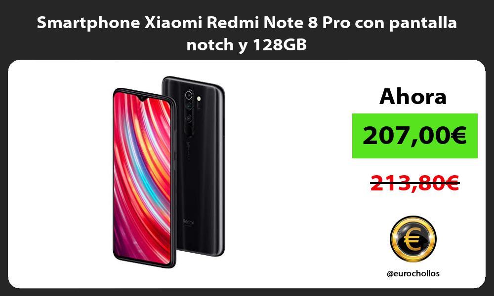 Smartphone Xiaomi Redmi Note 8 Pro con pantalla notch y 128GB