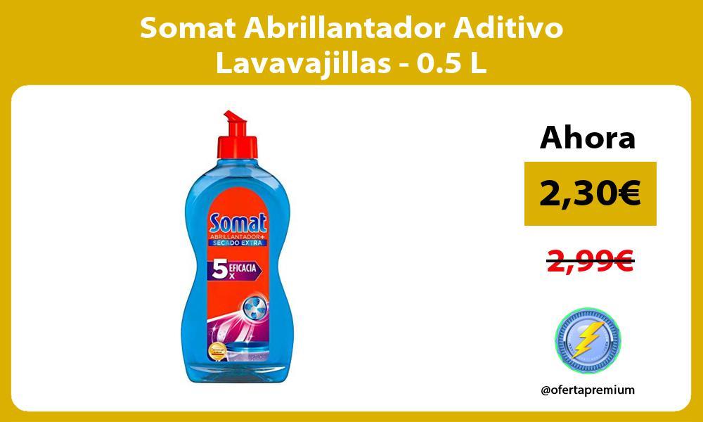 Somat Abrillantador Aditivo Lavavajillas 0 5 L