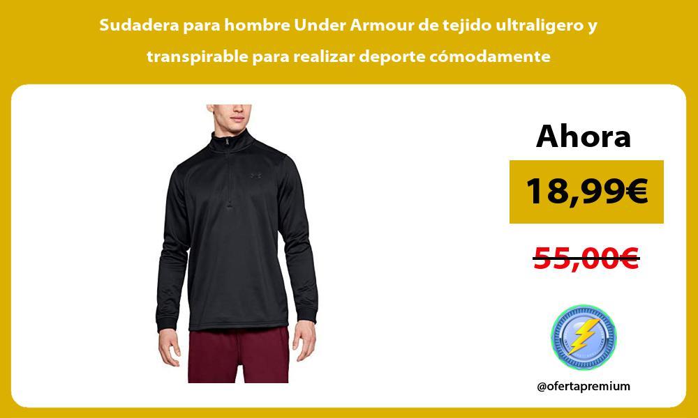 Sudadera para hombre Under Armour de tejido ultraligero y transpirable para realizar deporte cómodamente