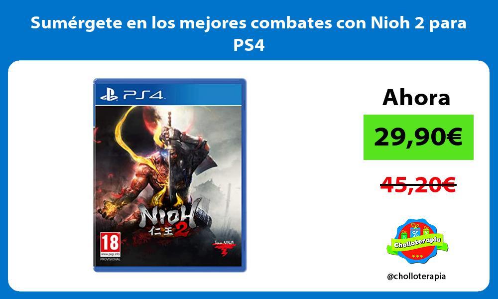 Sumérgete en los mejores combates con Nioh 2 para PS4