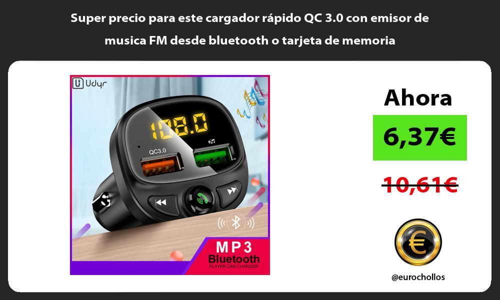 Super precio para este cargador rápido QC 3 0 con emisor de musica FM desde bluetooth o tarjeta de memoria