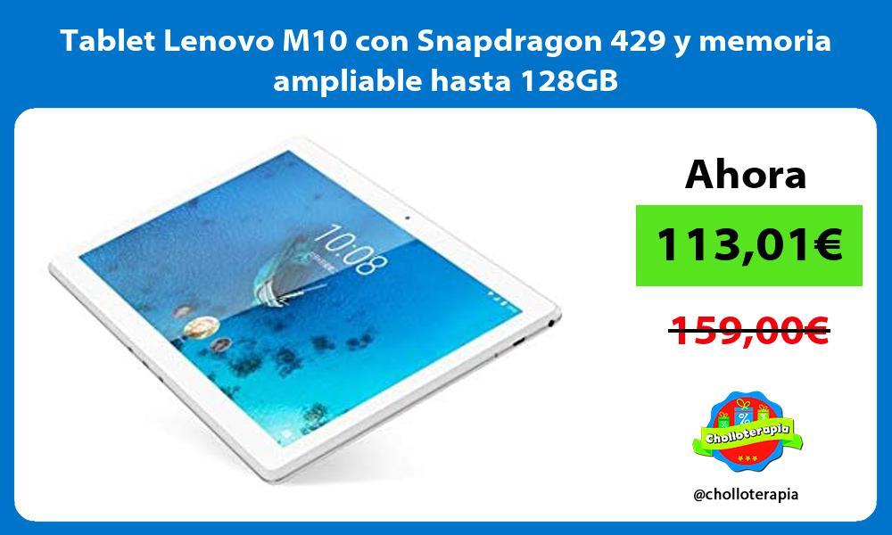 Tablet Lenovo M10 con Snapdragon 429 y memoria ampliable hasta 128GB