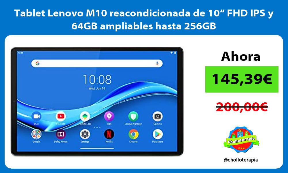 """Tablet Lenovo M10 reacondicionada de 10"""" FHD IPS y 64GB ampliables hasta 256GB"""