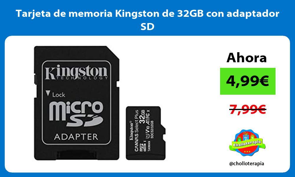 Tarjeta de memoria Kingston de 32GB con adaptador SD