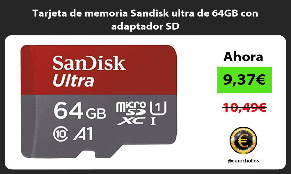 Tarjeta de memoria Sandisk ultra de 64GB con adaptador SD
