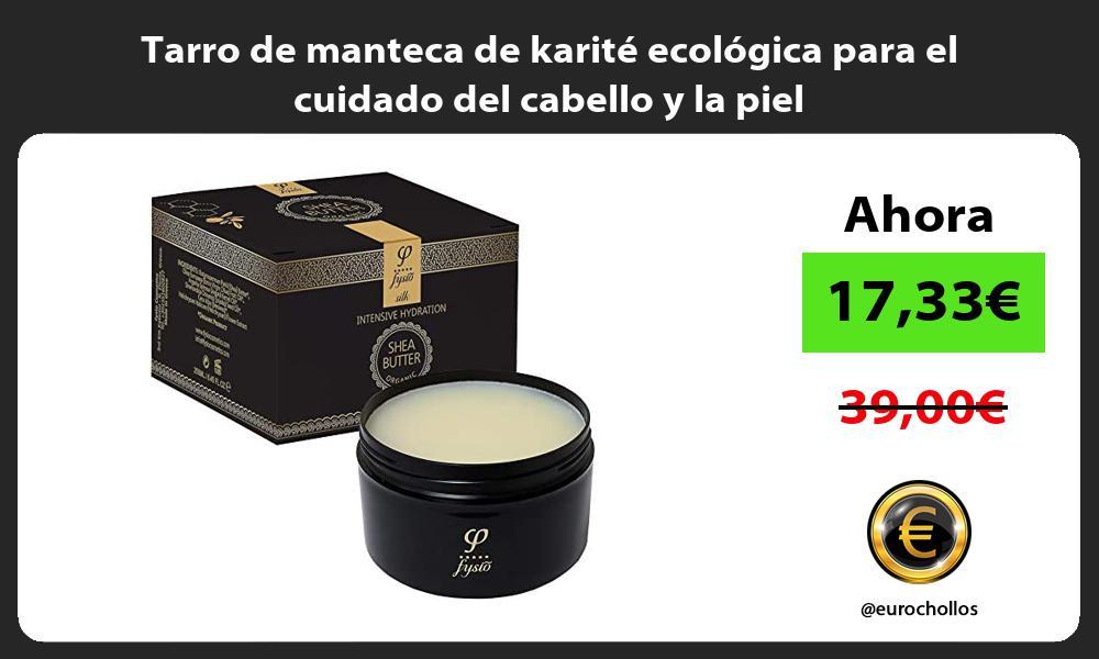 Tarro de manteca de karité ecológica para el cuidado del cabello y la piel