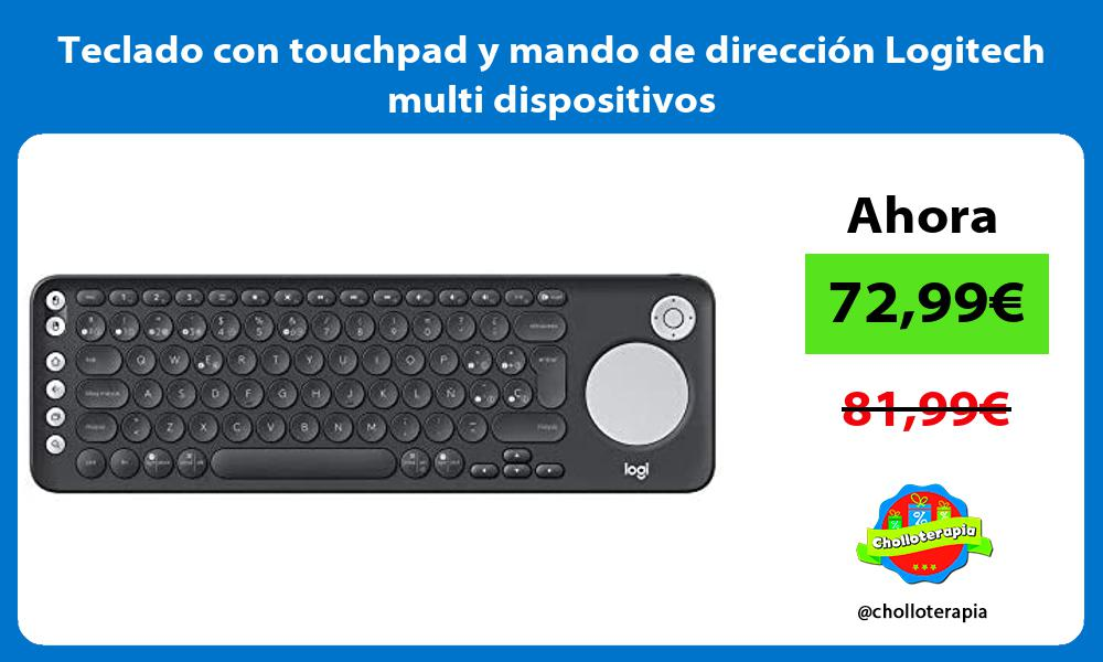 Teclado con touchpad y mando de dirección Logitech multi dispositivos