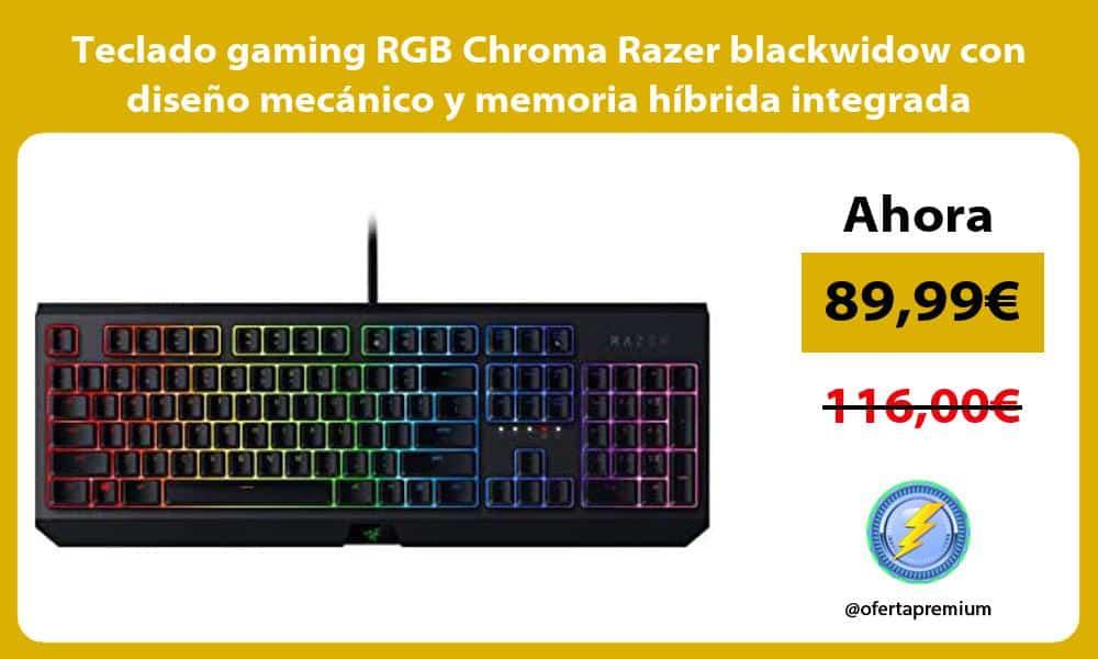 Teclado gaming RGB Chroma Razer blackwidow con diseño mecánico y memoria híbrida integrada