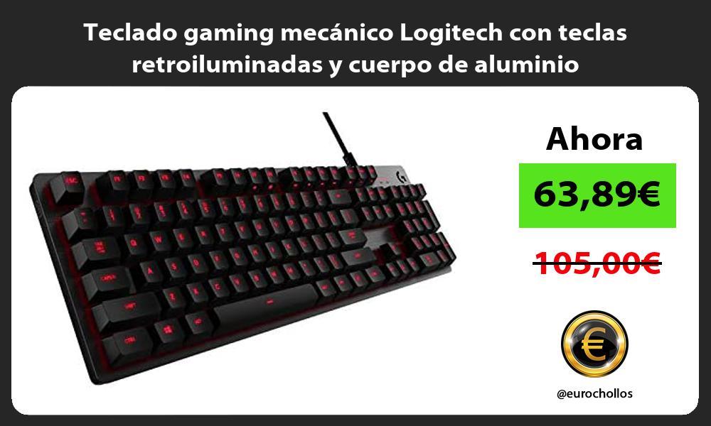 Teclado gaming mecánico Logitech con teclas retroiluminadas y cuerpo de aluminio