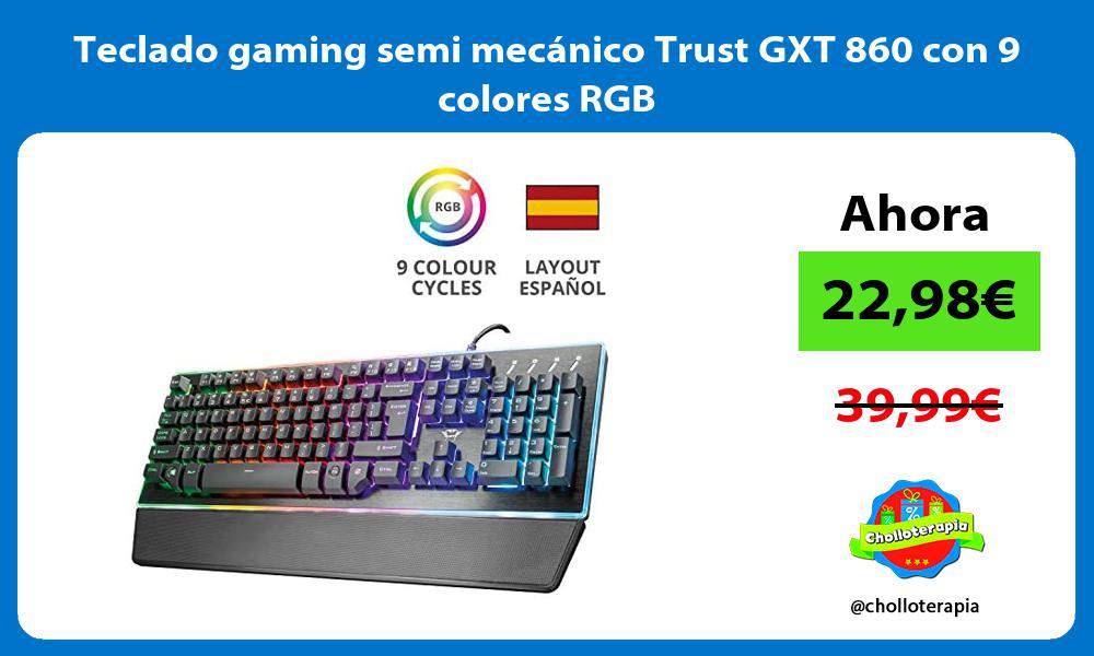 Teclado gaming semi mecánico Trust GXT 860 con 9 colores RGB