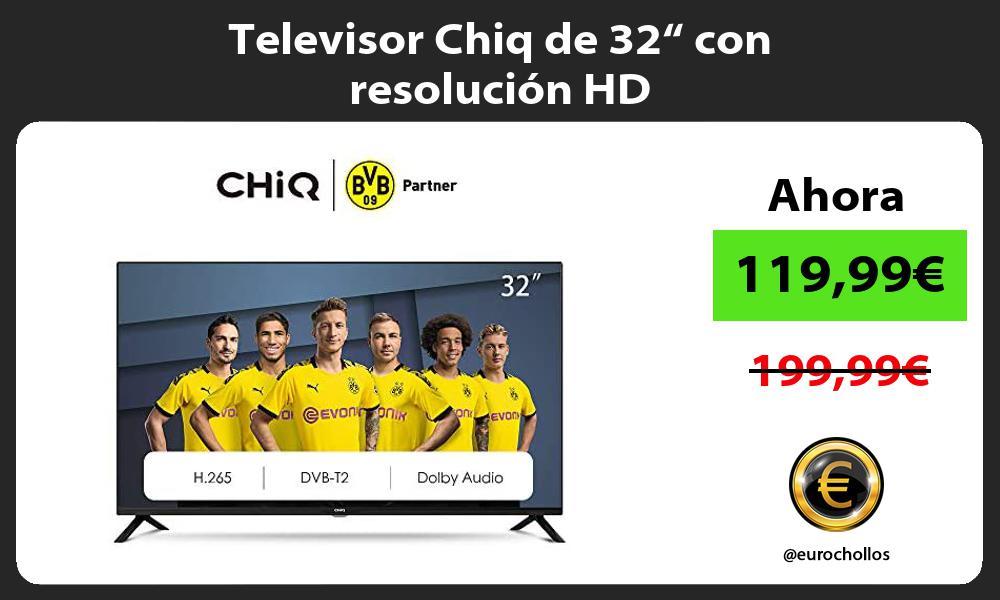 """Televisor Chiq de 32"""" con resolución HD"""
