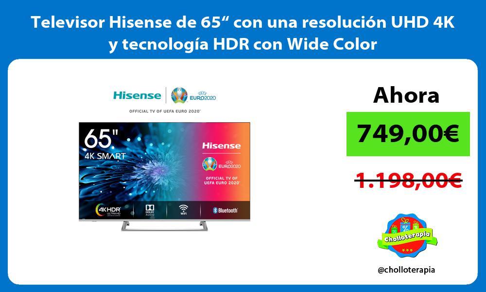 """Televisor Hisense de 65"""" con una resolución UHD 4K y tecnología HDR con Wide Color"""