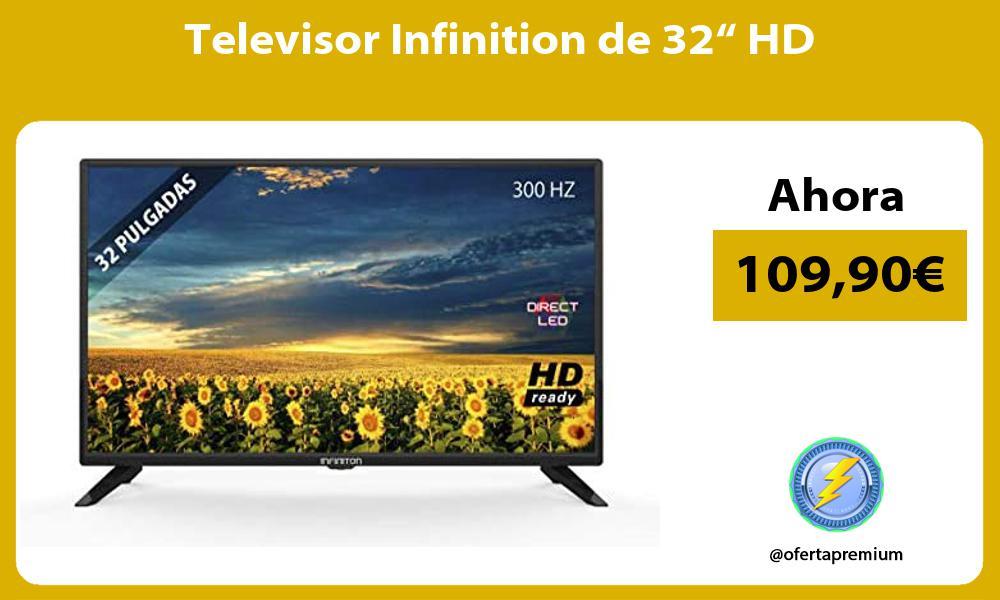 "Televisor Infinition de 32"" HD"