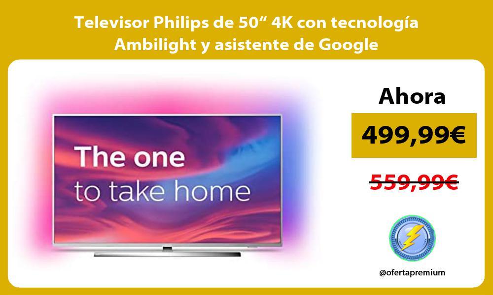 """Televisor Philips de 50"""" 4K con tecnología Ambilight y asistente de Google"""
