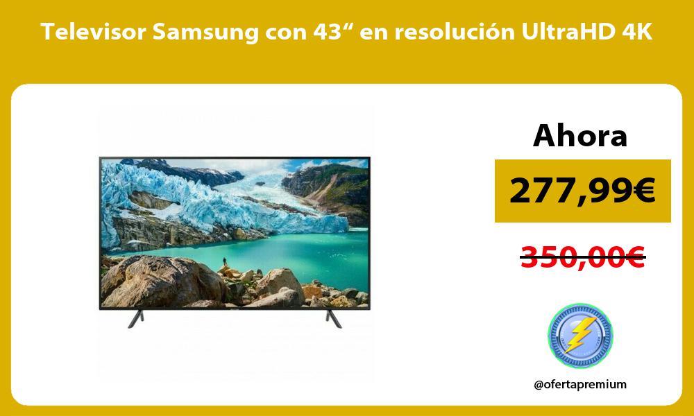 """Televisor Samsung con 43"""" en resolución UltraHD 4K"""
