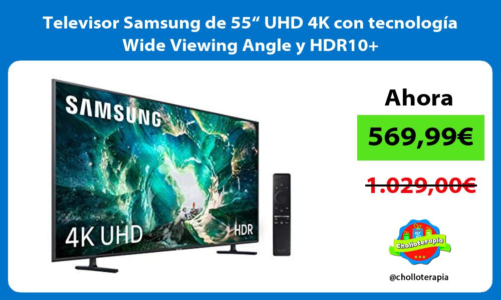 """Televisor Samsung de 55"""" UHD 4K con tecnología Wide Viewing Angle y HDR10"""