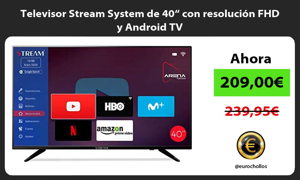 """Televisor Stream System de 40"""" con resolución FHD y Android TV"""