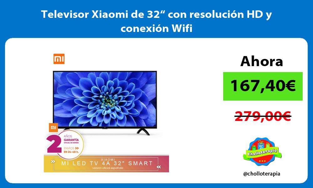 """Televisor Xiaomi de 32"""" con resolución HD y conexión Wifi"""