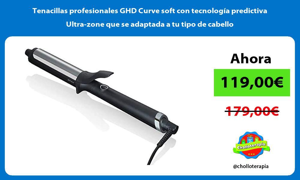 Tenacillas profesionales GHD Curve soft con tecnología predictiva Ultra zone que se adaptada a tu tipo de cabello