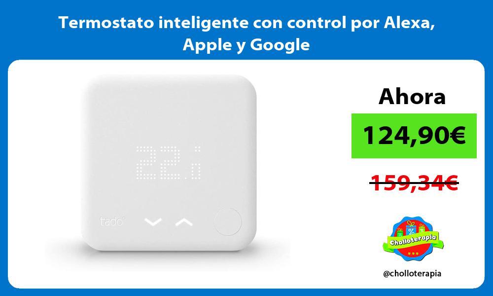 Termostato inteligente con control por Alexa Apple y Google