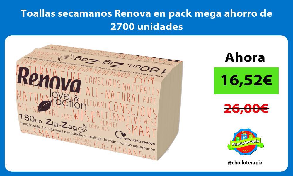 Toallas secamanos Renova en pack mega ahorro de 2700 unidades