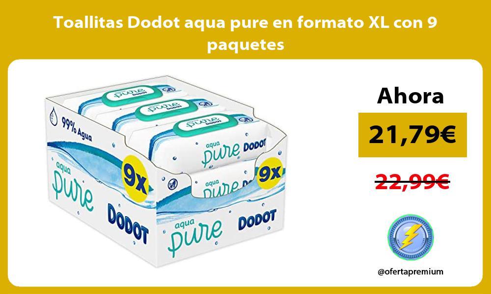 Toallitas Dodot aqua pure en formato XL con 9 paquetes