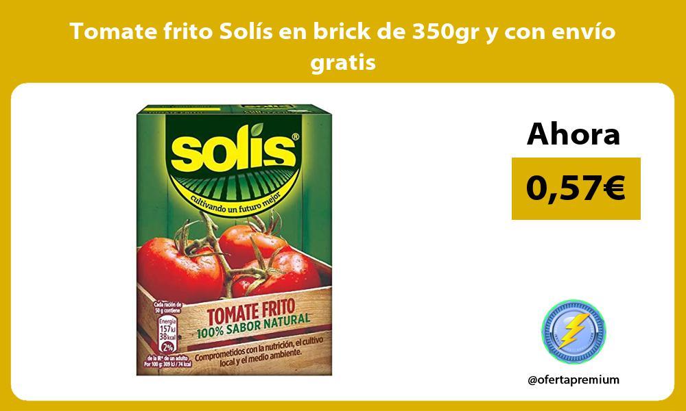 Tomate frito Solís en brick de 350gr y con envío gratis