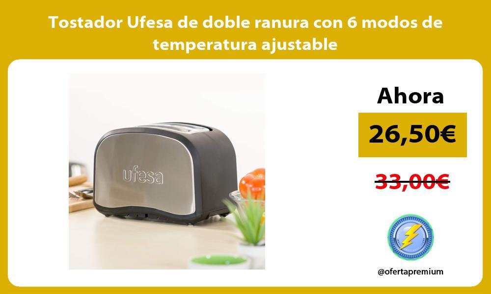 Tostador Ufesa de doble ranura con 6 modos de temperatura ajustable