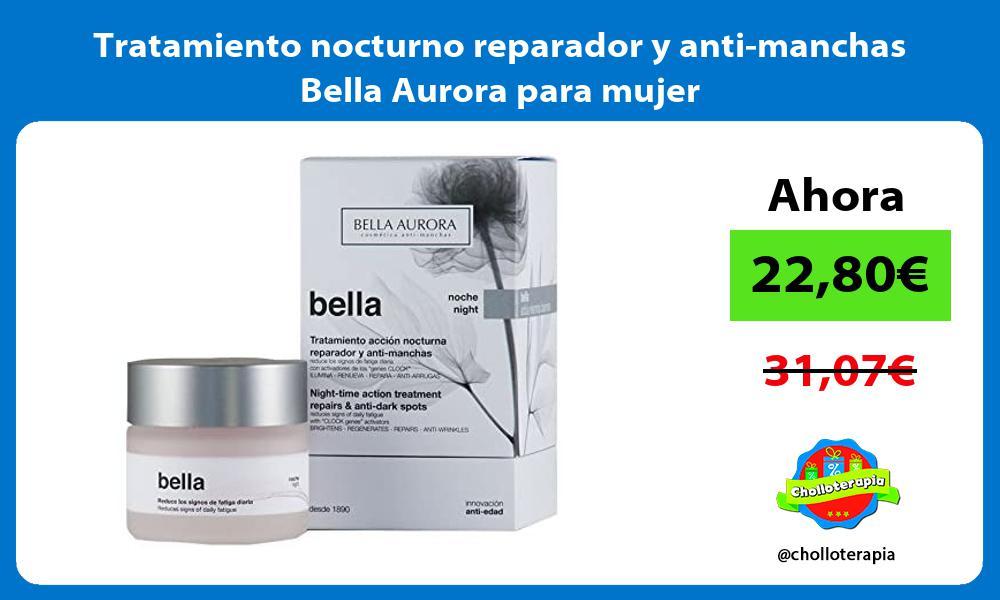 Tratamiento nocturno reparador y anti manchas Bella Aurora para mujer