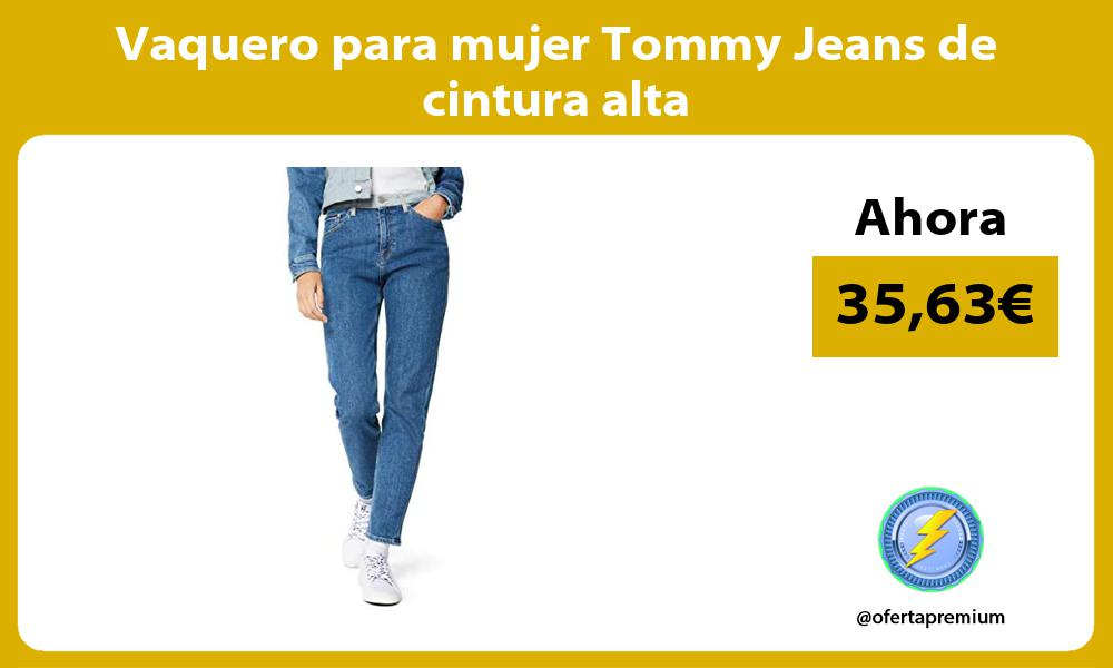 Vaquero para mujer Tommy Jeans de cintura alta