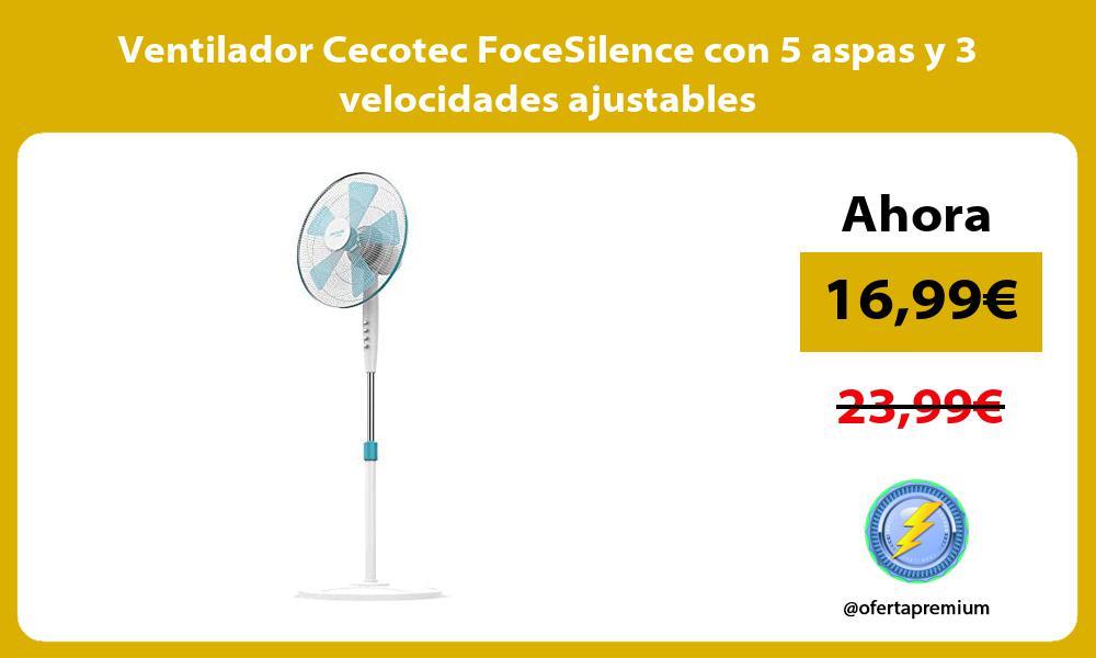 Ventilador Cecotec FoceSilence con 5 aspas y 3 velocidades ajustables