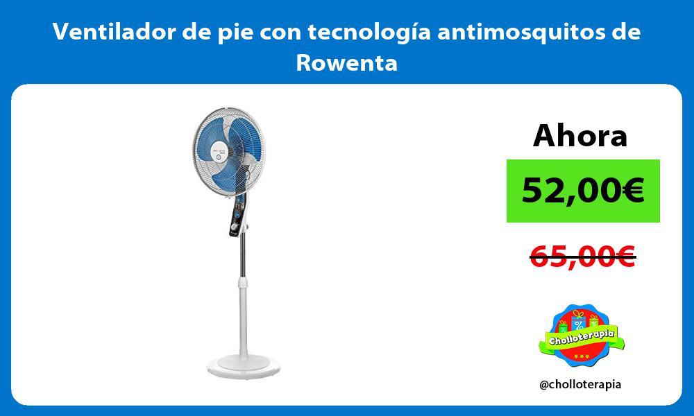 Ventilador de pie con tecnología antimosquitos de Rowenta