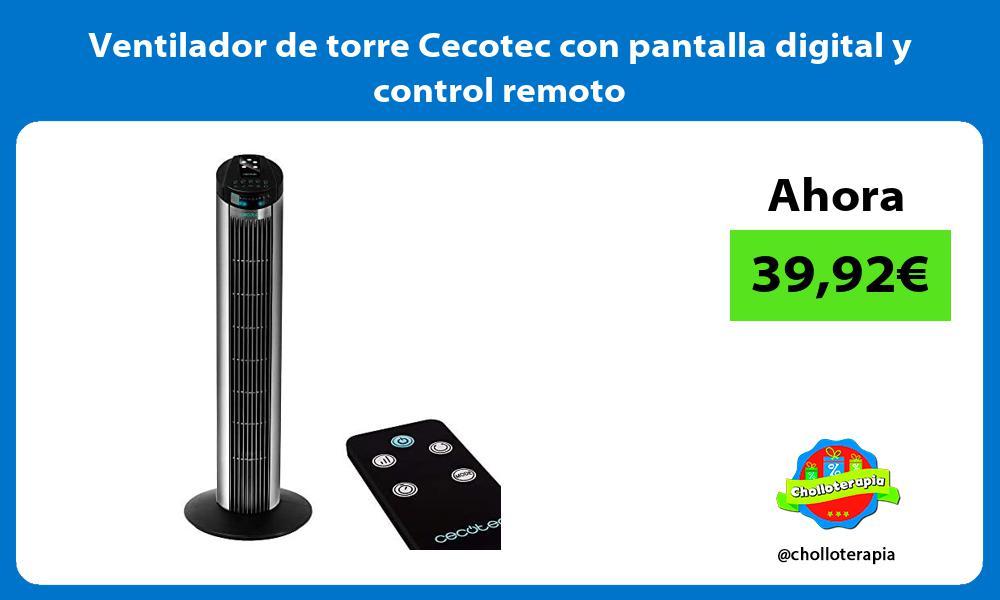 Ventilador de torre Cecotec con pantalla digital y control remoto