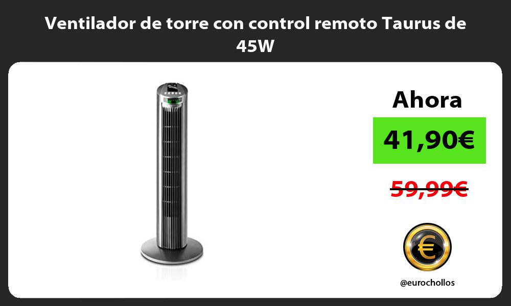 Ventilador de torre con control remoto Taurus de 45W