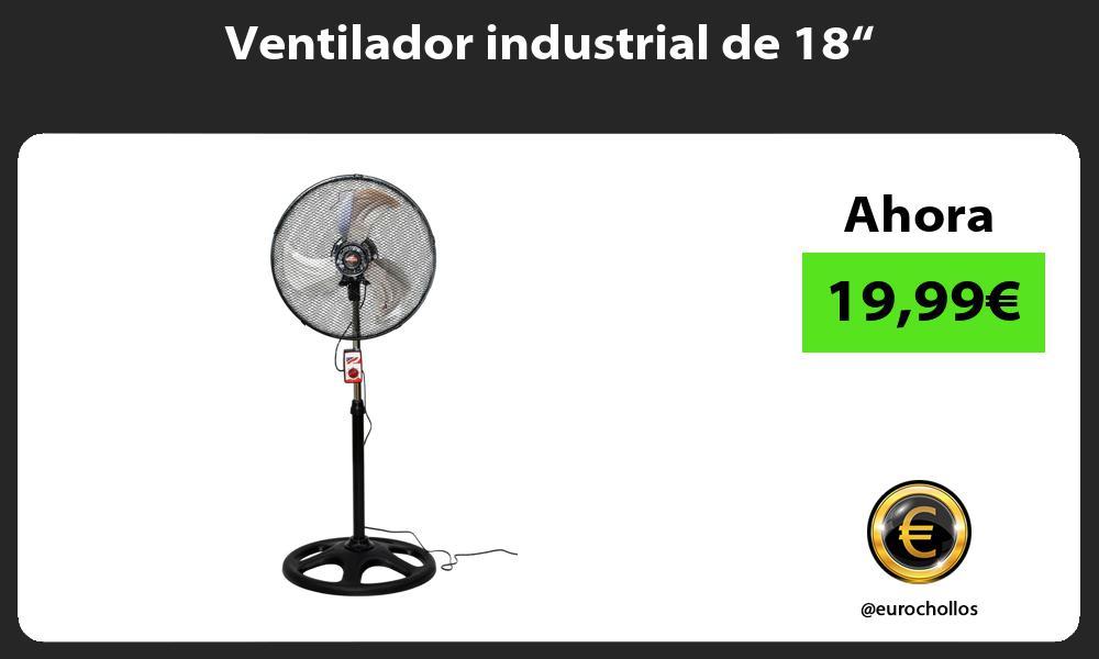 """Ventilador industrial de 18"""""""