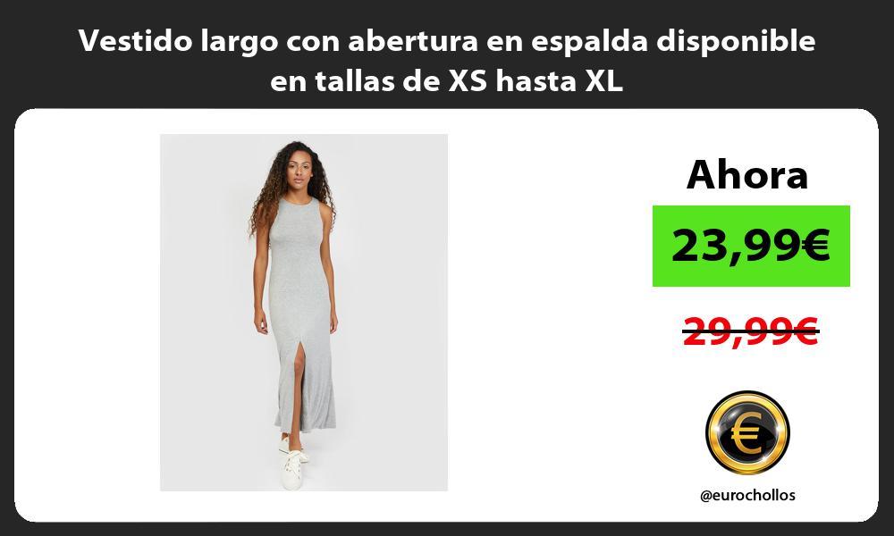 Vestido largo con abertura en espalda disponible en tallas de XS hasta XL
