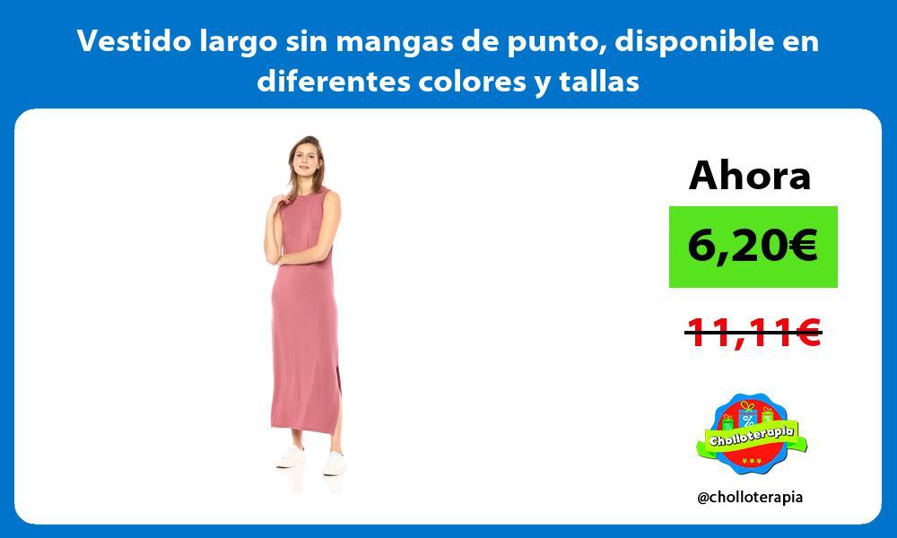 Vestido largo sin mangas de punto disponible en diferentes colores y tallas