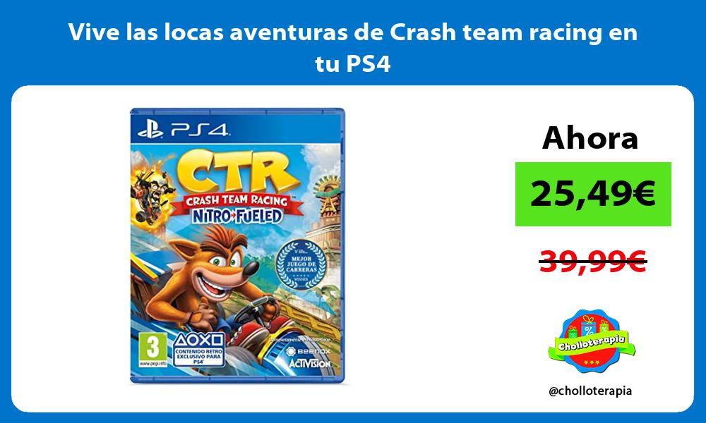 Vive las locas aventuras de Crash team racing en tu PS4