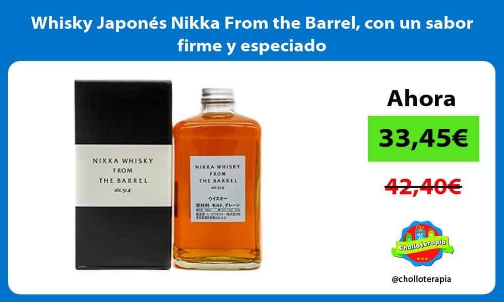 Whisky Japonés Nikka From the Barrel con un sabor firme y especiado