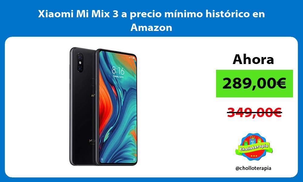 Xiaomi Mi Mix 3 a precio mínimo histórico en Amazon