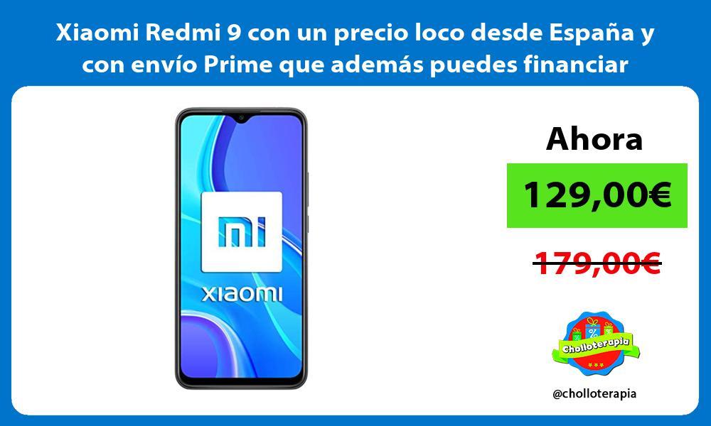 Xiaomi Redmi 9 con un precio loco desde España y con envío Prime que además puedes financiar