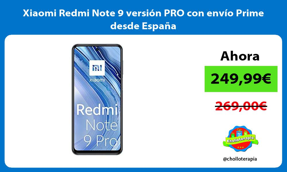 Xiaomi Redmi Note 9 versión PRO con envío Prime desde España