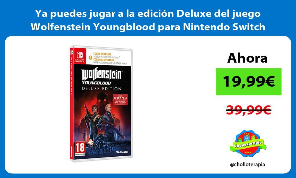 Ya puedes jugar a la edición Deluxe del juego Wolfenstein Youngblood para Nintendo Switch